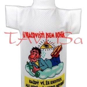 Tričko dárkové na láhev Na pracovišti jsem bohem