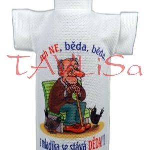 Tričko dárkové na láhev Ach Ne, běda, běda