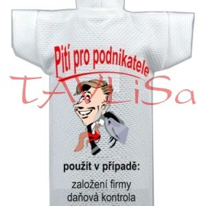 Tričko dárkové na láhev Pití pro podnikatele